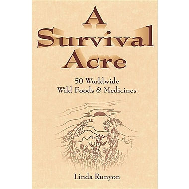 A Survival Acre: 50 Worldwide Wild Foods & Medicines