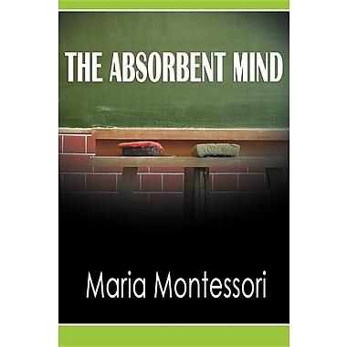 The Absorbent Mind ( Paperback)