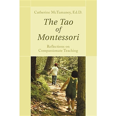 The Tao of Montessori: Reflections on Compassionate Teaching