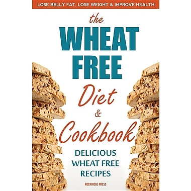 The Wheat Free Diet & Cookbook: The Wheat Free Diet & Cookbook