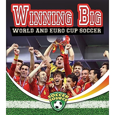Winning Big: World and Euro Cup Soccer (Soccer Source)