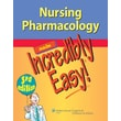 Nursing Pharmacology Made Incredibly Easy (Incredibly Easy! Series) [NTSC]