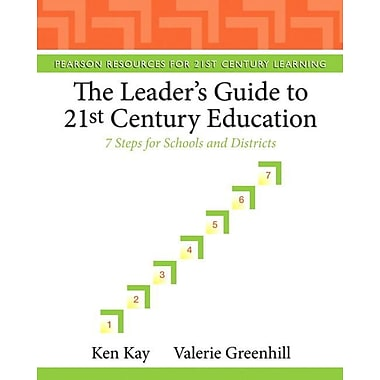 The Leader's Guide to 21st Century Education: 7 Steps for Schools and Districts