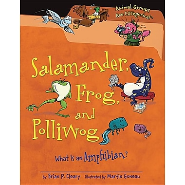 Salamander, Frog, and Polliwog: What Is an Amphibian? (Animal Groups Are Categorical)
