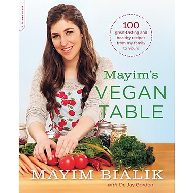 Mayim's Vegan Table: More than 100 Great-Tasting and Healthy Recipes from My Family to Yours