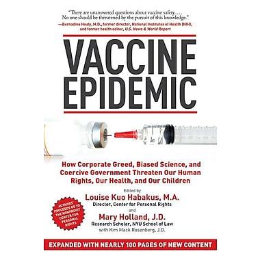 Vaccine Epidemic Louise Kuo Habakus, Mary Holland, Kim Mack Rosenberg