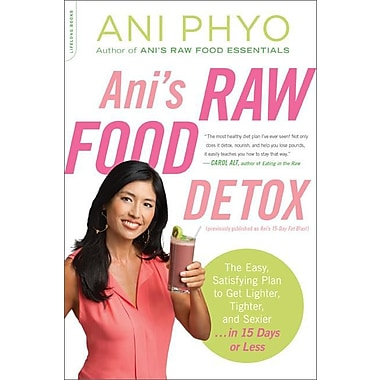 Ani's Raw Food Detox [previously published as Ani's 15-Day Fat Blast]