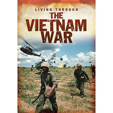 The Vietnam War (Living Through. . .)