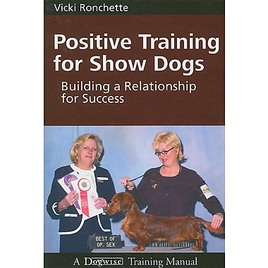 Positive Training for Show Dogs: Building a Relationship for Success