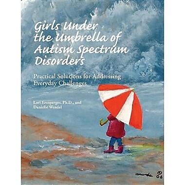 Girls Under the Umbrella of Autism Spectrum Disorders