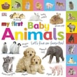 Tabbed Board Books: My First Baby Animals: Let's Find Our Favorites!