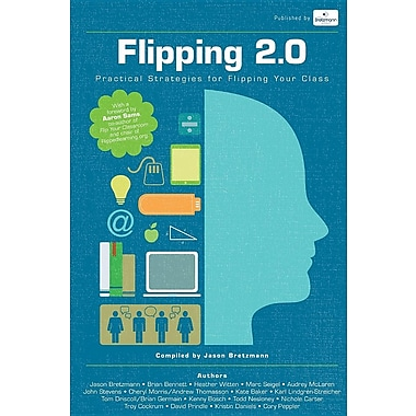 Flipping 2.0: Practical Strategies for Flipping Your Class