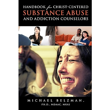 Handbook for Christ-Centered Substance Abuse and Addiction Counselors