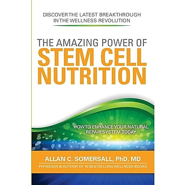 The Amazing Power of STEM CELL NUTRITION: How to Enhance Your Natural Repair System Today