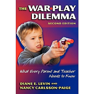 The War Play Dilemma: What Every Parent And Teacher Needs to Know