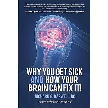 Why You Get Sick and How Your Brain Can Fix It!