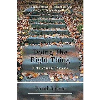 Doing the Right Thing: A Teacher Speaks Paperback