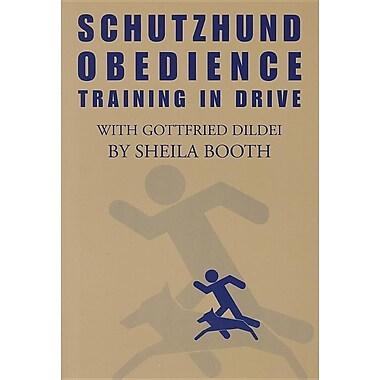 Schutzhund Obedience: Training in Drive