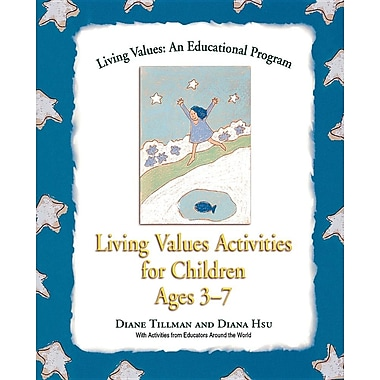 Living Values Activities for Children Ages 3-7 (Living Values: An Educational Programme)