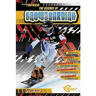 The Science of Snowboarding (The Science of Speed)