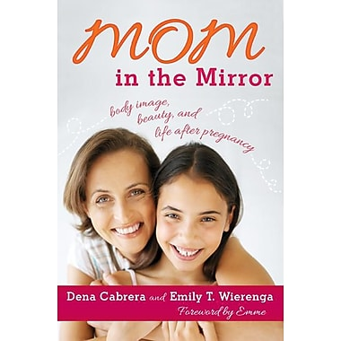 Mom in the Mirror: Body Image, Beauty, and Life after Pregnancy