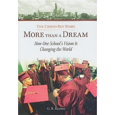 More Than a Dream: The Cristo Rey Story
