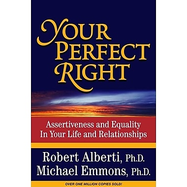 our Perfect Right: Assertiveness and Equality in Your Life and Relationships (9th Edition)