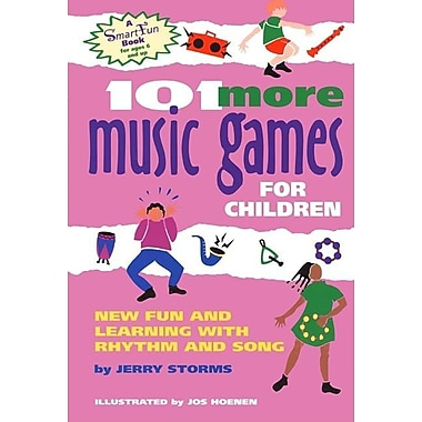101 More Music Games for Children: More Fun and Learning with Rhythm and Song