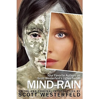 Mind-Rain:Your Favorite Authors on Scott Westerfeld's Uglies Series