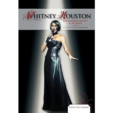 Whitney Houston: Recording Artist & Actress (Lives Cut Short)