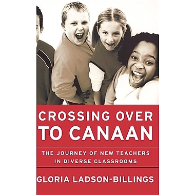 Crossing Over to Canaan: The Journey of New Teachers in Diverse Classrooms