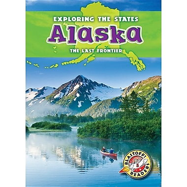 Alaska: The Last Frontier (Exploring the States)
