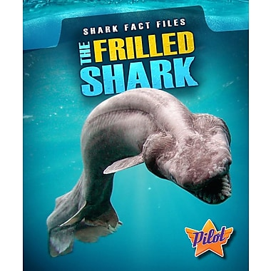 The Frilled Shark (Shark Fact Files)