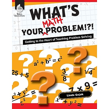 What's Your Math Problem? Getting to the Heart of Teaching Problem Solving