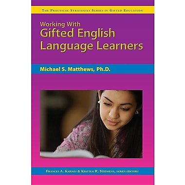 Working with Gifted English Language Learners (Practical Strategies Series in Gifted Education)
