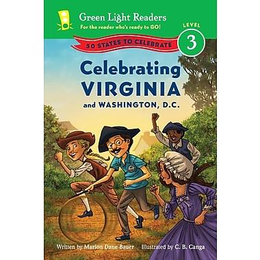 Celebrating Virginia and Washington, D.C.: 50 States to Celebrate (Green Light Readers Level 3