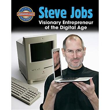 Steve Jobs: Visionary Entrepreneur of the Digital Age (Crabtree Groundbreaker Biographies)