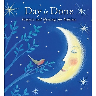 Day Is Done: Prayers and Blessings for Bedtime