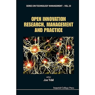Open Innovation Research, Management and Practice (Series on Technology Management)