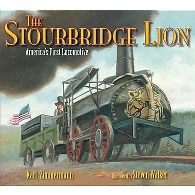 The Stourbridge Lion: America's First Locomotive