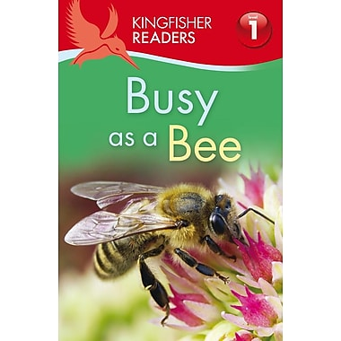 Kingfisher Readers L1: Busy as a Bee (Kingfisher Readers. Level 1)