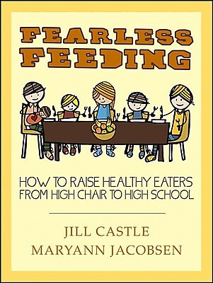 Fearless Feeding: How to Raise Healthy Eaters