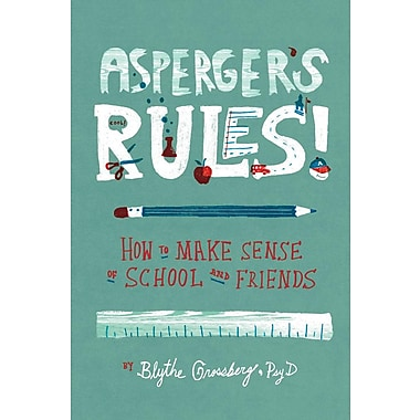 Asperger's Rules!: How to Make Sense of School and Friends (HC)
