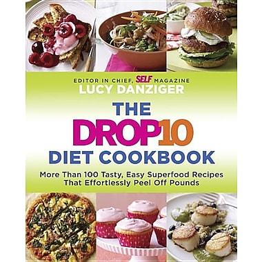 The Drop 10 Diet Cookbook: