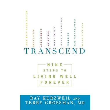 Transcend: Nine Steps to Living Well Forever