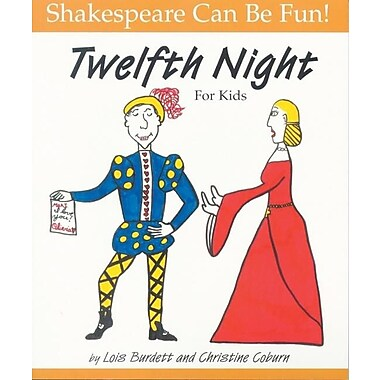 Twelfth Night : For Kids (Shakespeare Can Be Fun series)