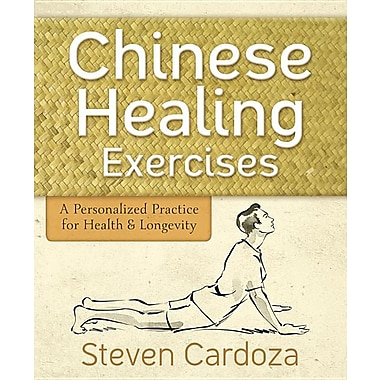 Chinese Healing Exercises: A Personalized Practice for Health & Longevity