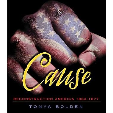 Cause: Reconstruction America 1863-1877(Paperback)