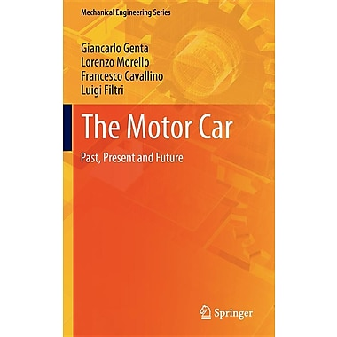 The Motor Car: Past, Present and Future (Mechanical Engineering Series)
