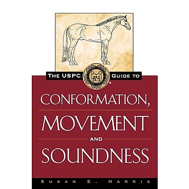 The USPC Guide to Conformation, Movement and Soundness (Howell Equestrian Library)